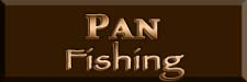 Pan Fishing